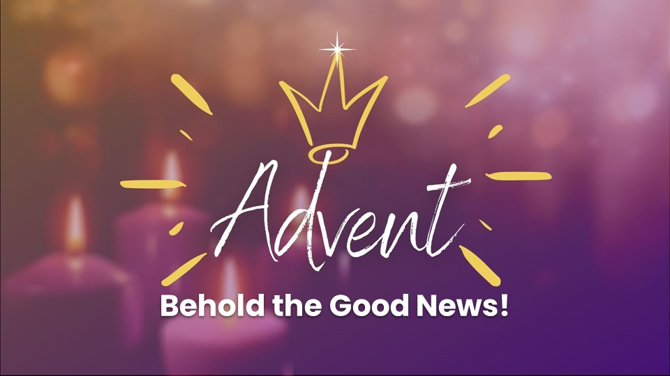 Behold the Good News!