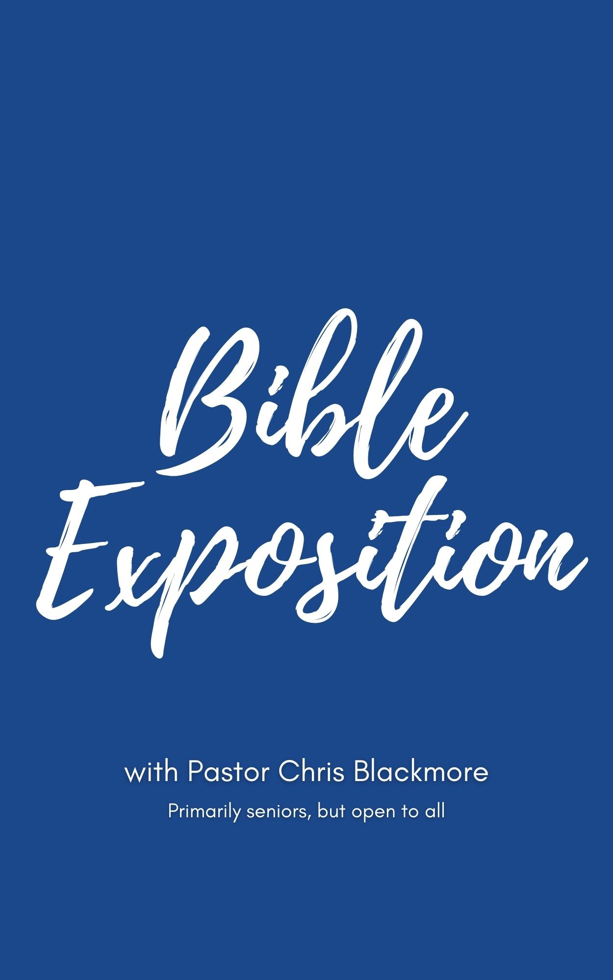 Bible Exposition with Pastor Chris Blackmore