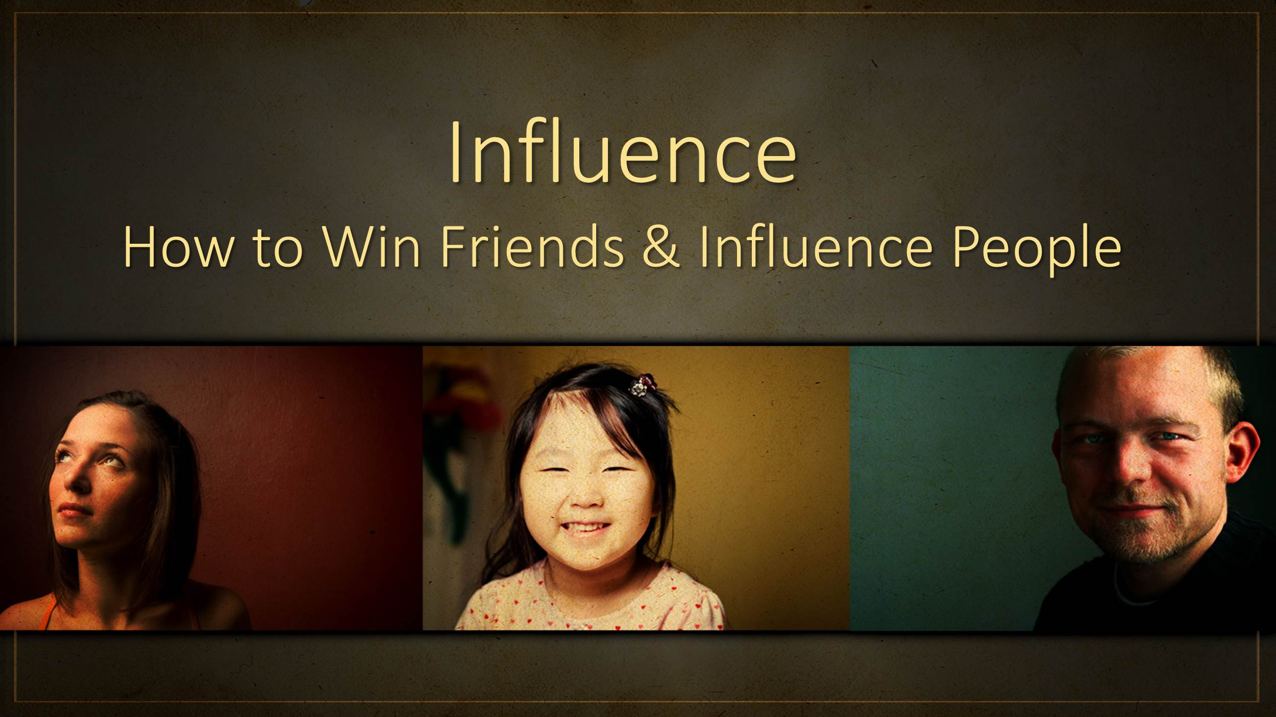 Influence:  How to Win Friends & Influence People (11/12/17)
