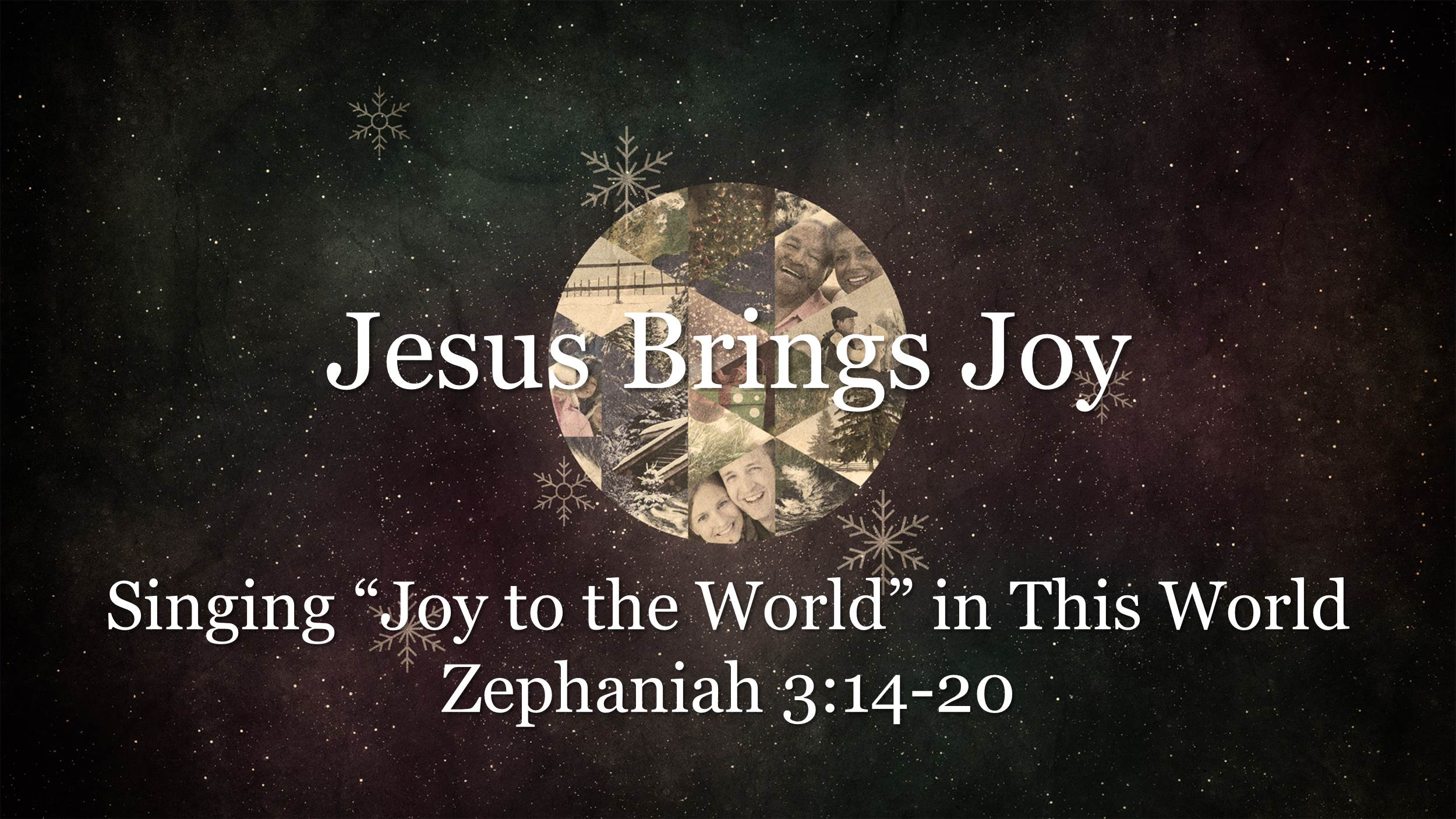 "Jesus Brings Joy:  Singing ""Joy to the World"" in This World (12/10/17)"