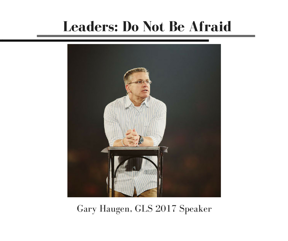 Leaders: Do Not Be Afraid