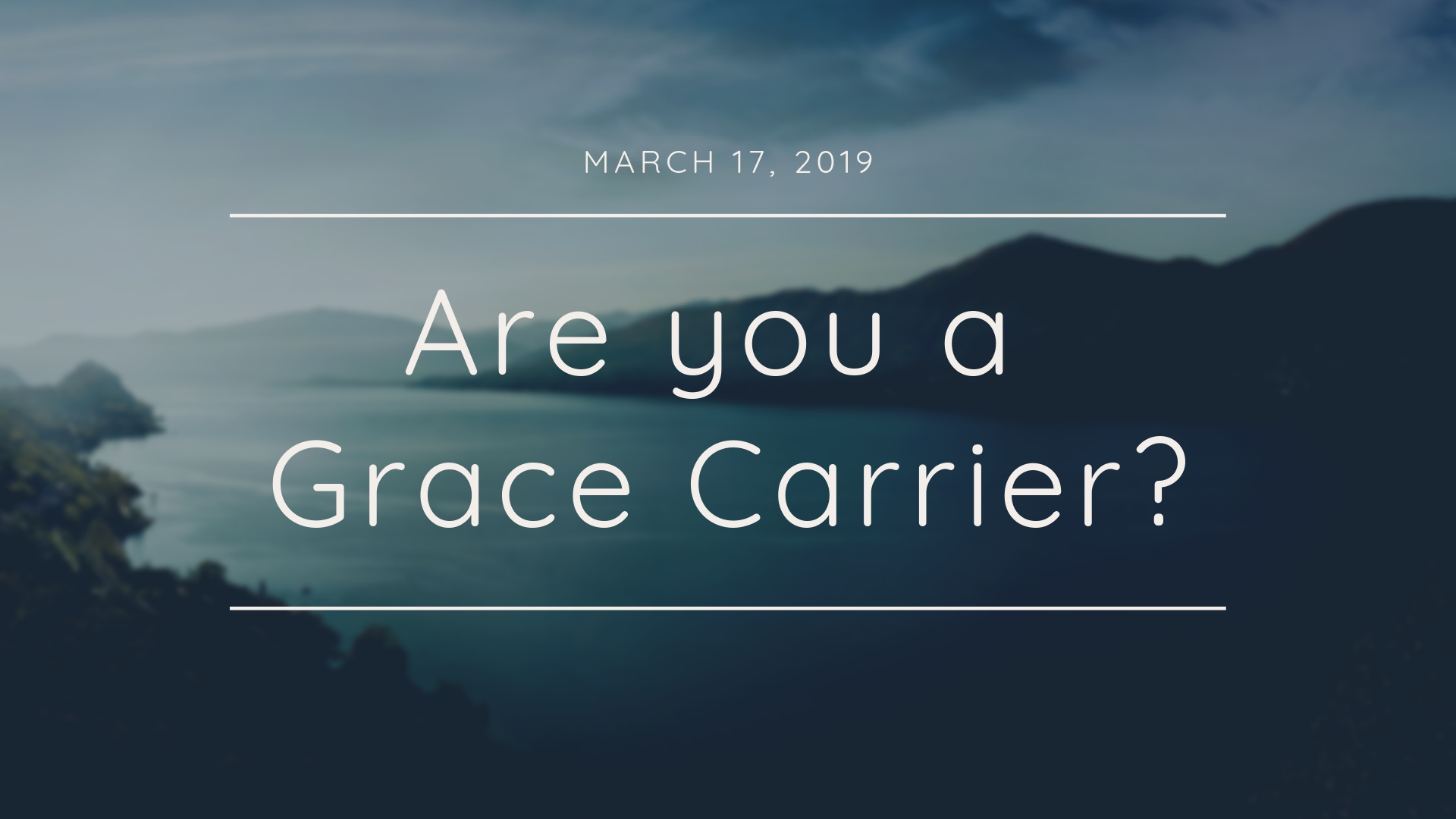 Are You a Grace Carrier?