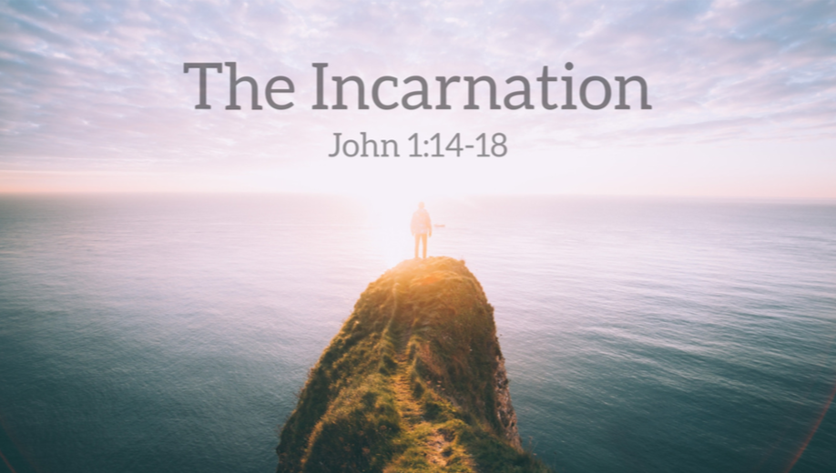 The Incarnation: The Enfleshing of the Son of God