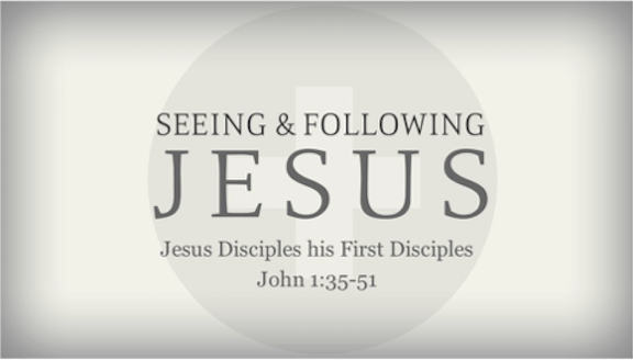 Seeing and Following Jesus