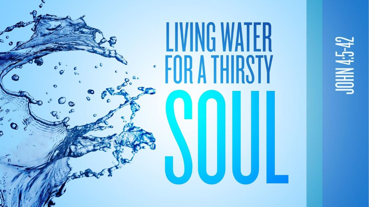 Thirsty? Living Water for a Thirsty Soul