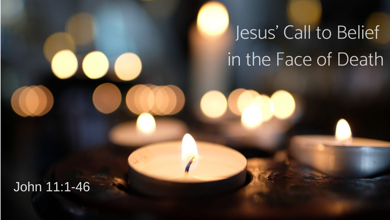 Jesus' Call to Belief in the Face of Death