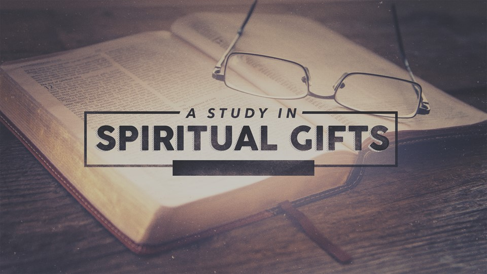 A Study in Spiritual Gifts