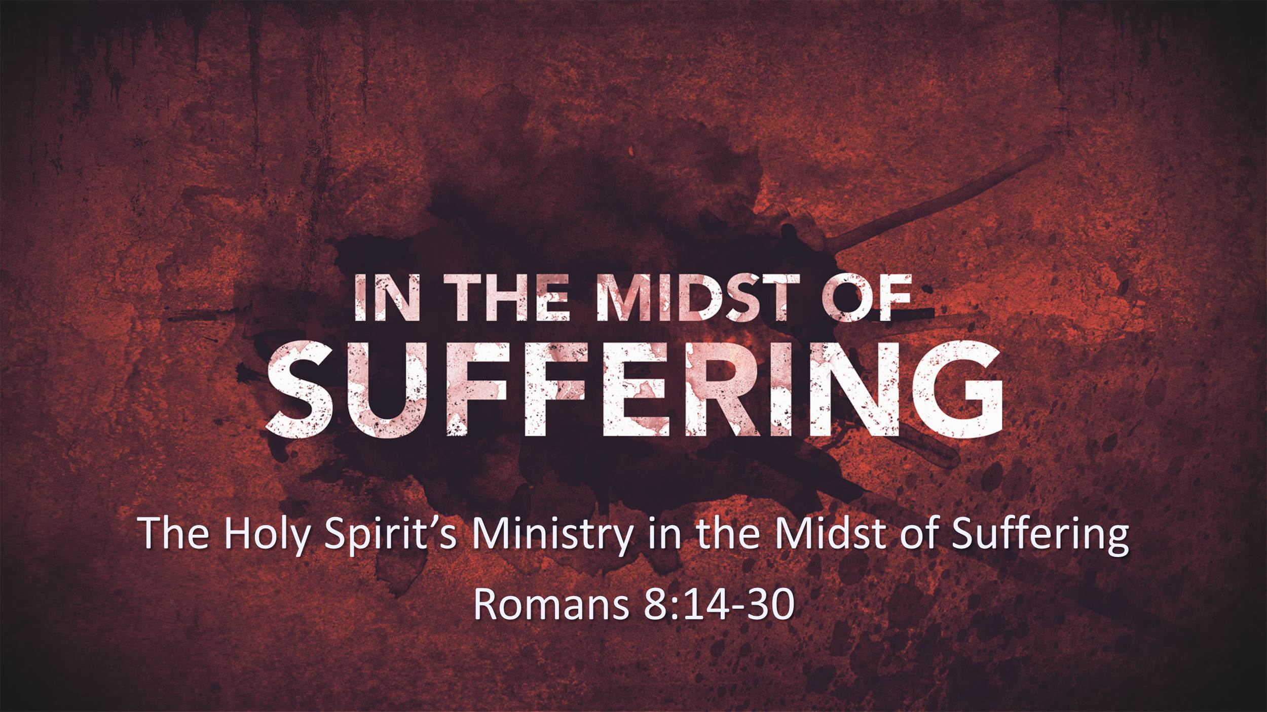 The Holy Spirit's Ministry in the Midst of Suffering