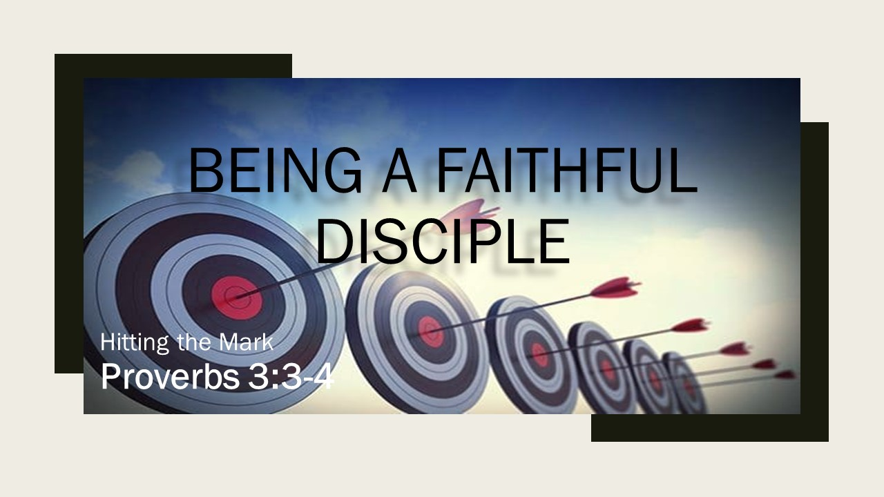 Being a Faithful Disciple: Hitting the Mark