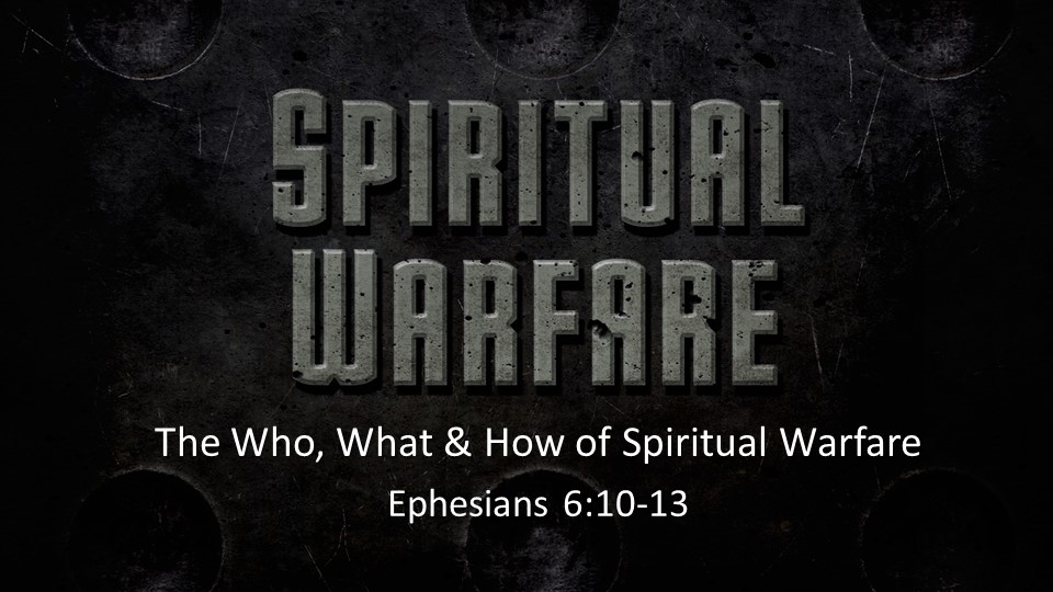 The Who, What, and How of Spiritual Warfare