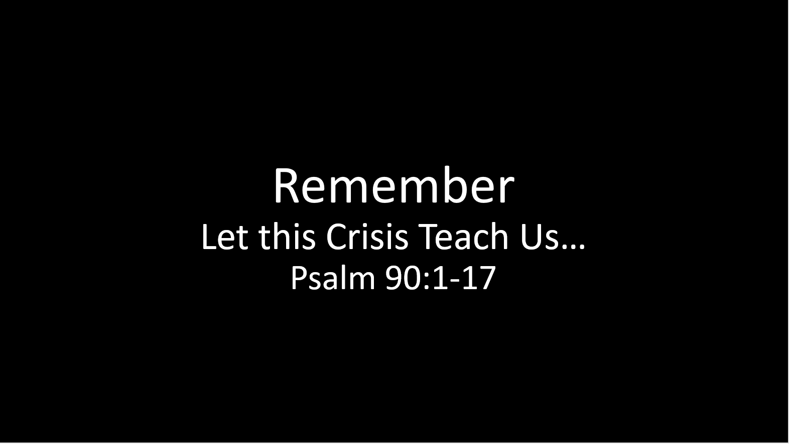 Remember: Four Truths to Remember During Times of Crisis