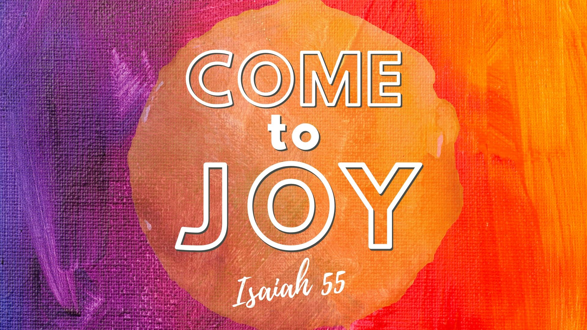 Come to Joy